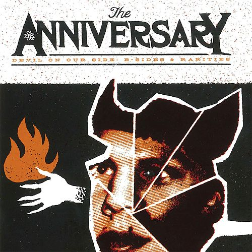 Devil On Our Side: B-Sides & Rarities by The Anniversary