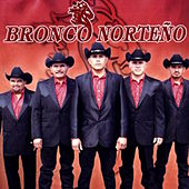 Bronco Norteno by Bronco Norteno