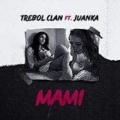 Play & Download Mami (feat. Juanka) by Trebol Clan | Napster