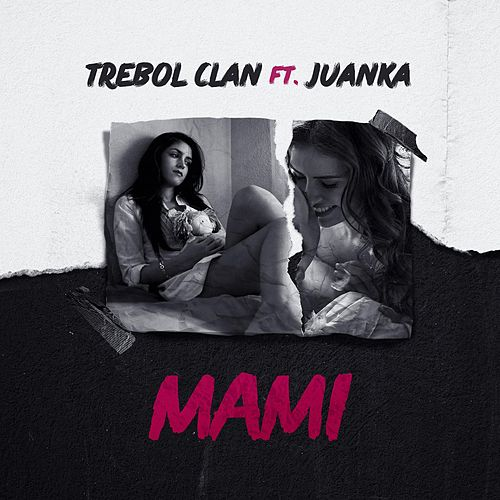 Mami (feat. Juanka) by Trebol Clan