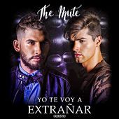 Play & Download Yo Te Voy a Extrañar (Acoustic) by Mute | Napster