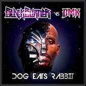 Dog Eats Rabbit (Blackburner Vs. DMX) by DMX