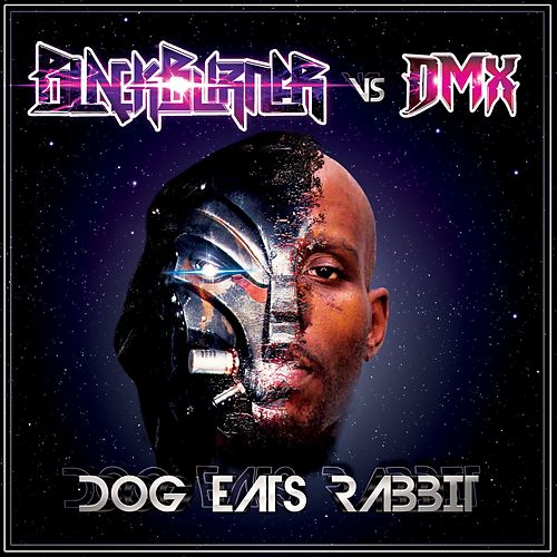 Dog Eats Rabbit (Blackburner Vs. DMX) by DMX