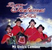 Play & Download Mi Unico Camino by Los Fantasmas Del Valle   Napster