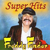 Play & Download Super Hits by Freddy Fender | Napster