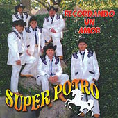 Recordando Un Amor by Super Potro