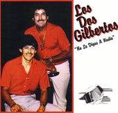 No Le Digas A Nadie by Los Dos Gilbertos