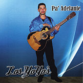 Play & Download Pa' Adelante by The Yo-Yo's | Napster