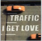 I Get Love by Traffic