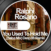 You Used To Hold Me ((Salsa Mix) Deep 88 Remix) by Ralphi Rosario