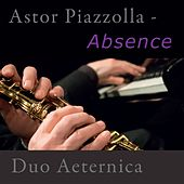 Play & Download Astor Piazzolla - Absence by Kjell Fagéus | Napster