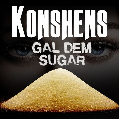 Play & Download Gal Dem Sugar by Konshens | Napster