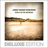 Play & Download Early in the Morning (Bonus Version) by James Vincent McMorrow | Napster
