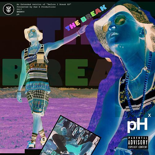 Play & Download The Break by Ph | Napster