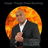 Play & Download Keep Those Fires Burning by Marc Staggers | Napster