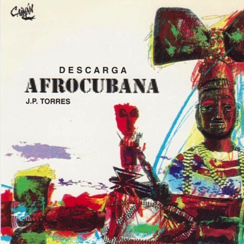 Descarga Afro-Cuban by Juan Pablo Torres