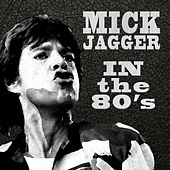 In The Eighties by Mick Jagger