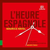 Ravel: L'heure espagnole, M. 54 by Various Artists