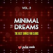 Play & Download Minimal Dreams, Vol. 2 (The Best Songs for Clubs) by Various Artists | Napster