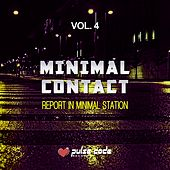 Play & Download Minimal Contact, Vol. 4 (Report in Minimal Station) by Various Artists | Napster