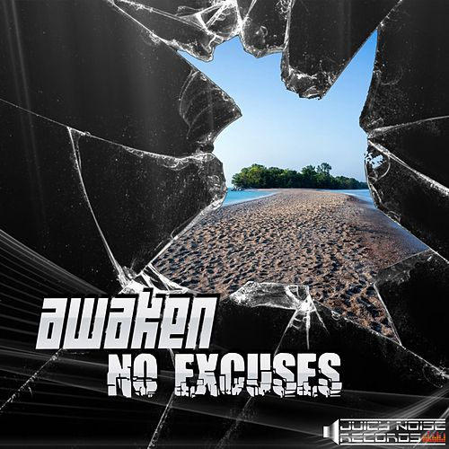 No Excuses by Awaken