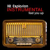 Hit Explosion: Instrumental Feel You Up by Various Artists