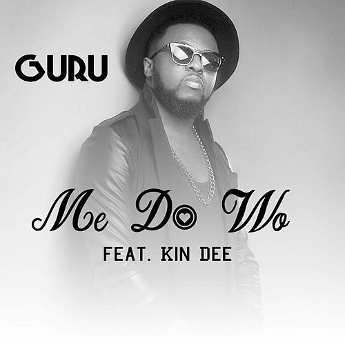 Me Do Wo (feat. Kin Dee) by Guru