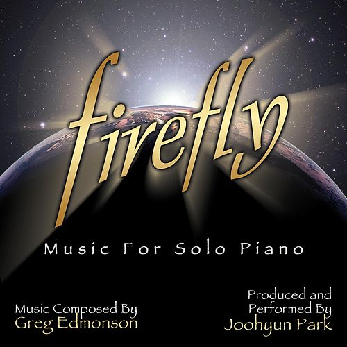 Firefly: Music from the Television Series for Solo Piano by Joohyun Park