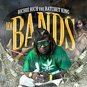 Dem Bands by Richie Rich