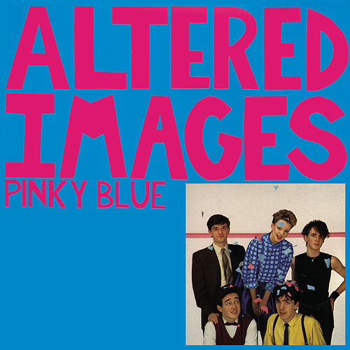 Play & Download Pinky Blue by Altered Images | Napster