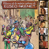 Play & Download Clasicos De La Musica Cubana de Eliseo Grenet by Various Artists | Napster