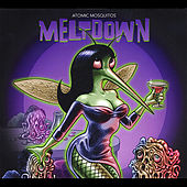 Meltdown by Atomic Mosquitos