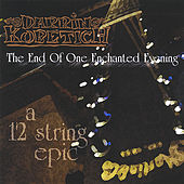 Play & Download The End of One Enchanted Evening by Darrin Kobetich | Napster