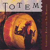 Play & Download Totem by Gabrielle Roth & The Mirrors | Napster
