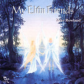 My Elfin Friends by Mike Rowland