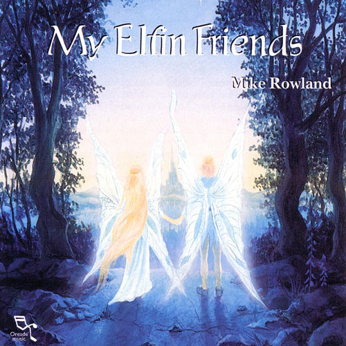 Play & Download My Elfin Friends by Mike Rowland | Napster