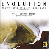 UNITED STATES AIR FORCE BAND: Evolution by Lowell Graham
