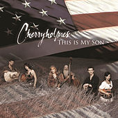 Play & Download This Is My Son by Cherryholmes | Napster