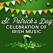 A St. Patrick's Day Celebration of Irish Music by Various Artists