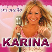 Play & Download Mi Sueño by Karina | Napster