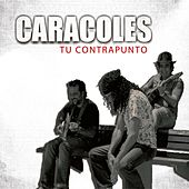 Tu Contrapunto - Single by Los Caracoles