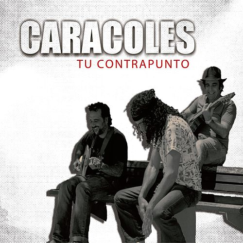 Play & Download Tu Contrapunto - Single by Los Caracoles | Napster
