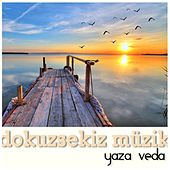 Play & Download Dokuz Sekiz Müzik Yaza Veda by Various Artists | Napster