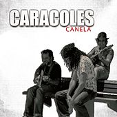 Canela - Single by Los Caracoles