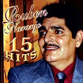 Ruben Naranjo 15 Hits by Ruben Naranjo