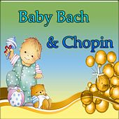 Baby Bach & Chopin by Various Artists