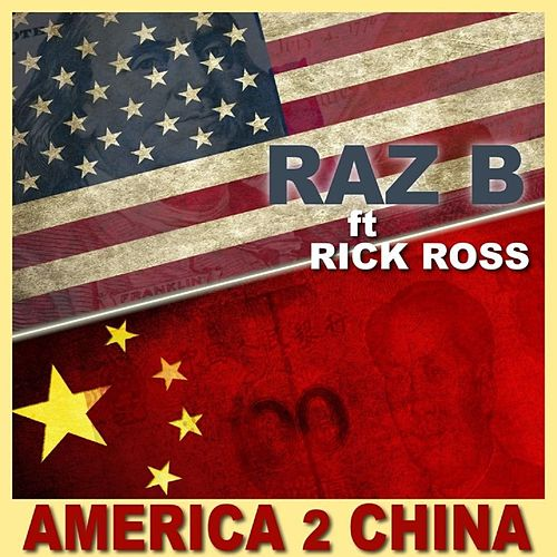 Play & Download America 2 China by Raz B | Napster