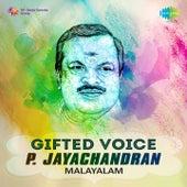 Gifted Voice - P. Jayachandran - Malayalam by P. Jayachandran