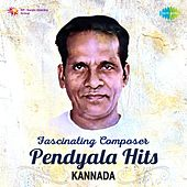Play & Download Fascinating Composer Pendyala Hits - Kannada by Various Artists | Napster