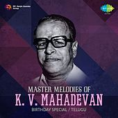 Play & Download Master Melodies of K. V. Mahadevan by Various Artists | Napster